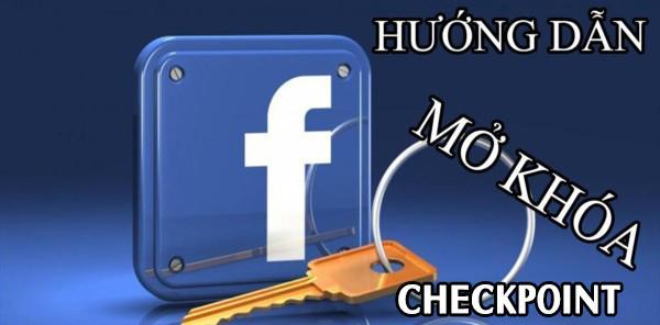 Mở khóa Checkpoint Facebook mới nhất, hiệu quả nhất