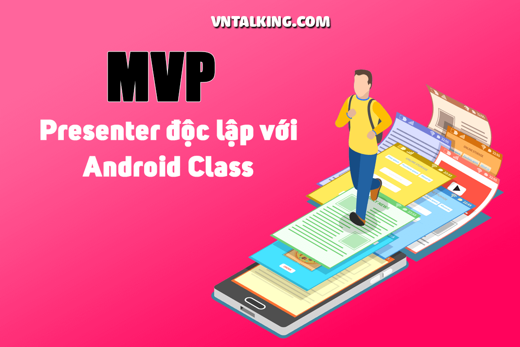 Presenter độc lập với Android
