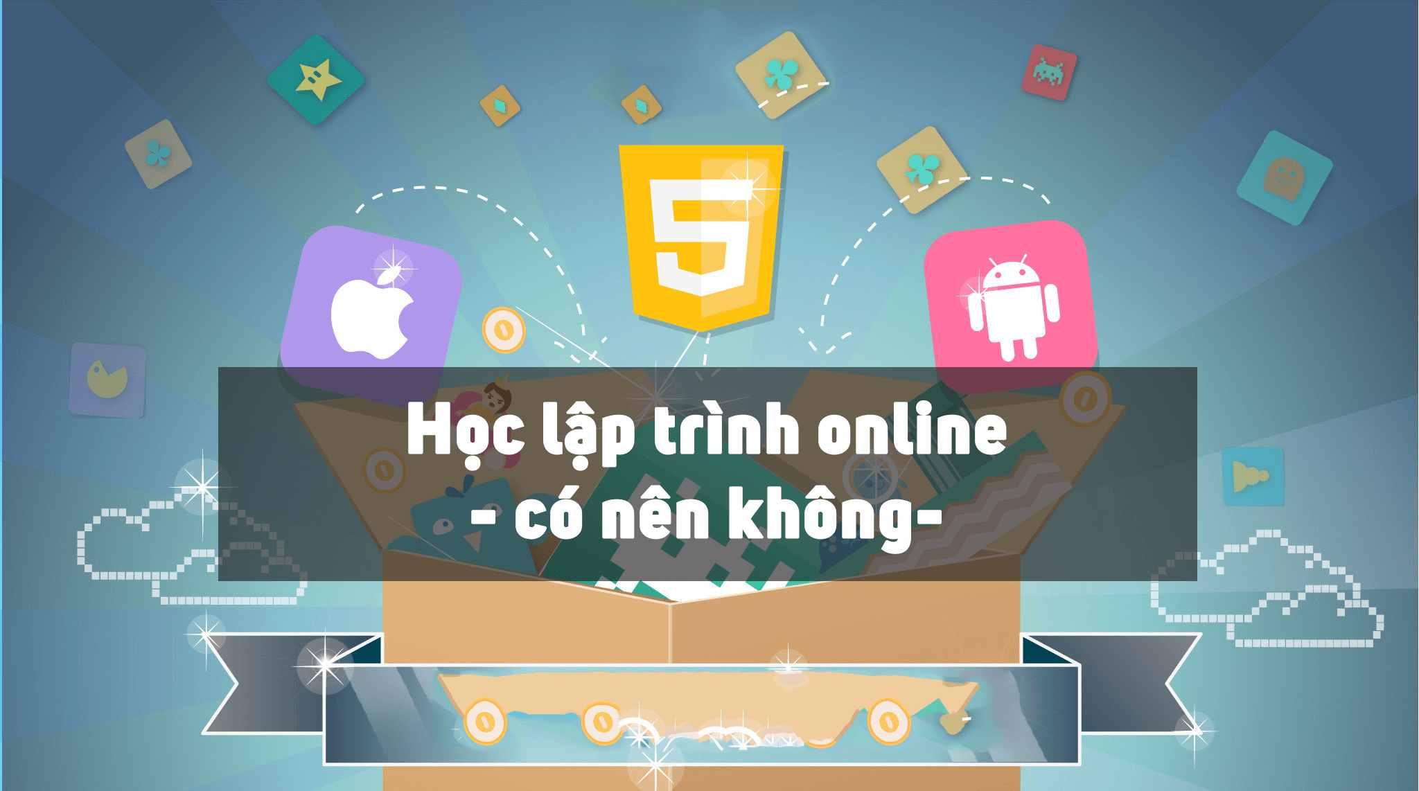 Học lập trình online có nên không?